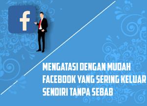 memperbaiki facebook keluar sendiri