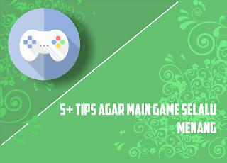 bagaimana cara main game agar menang terus?