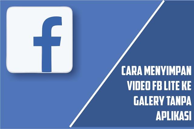 bagaimana cara menyimpan video dari facebook lite ke galeri tanpa aplikasi
