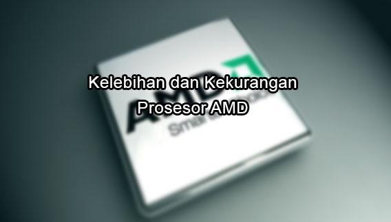 kelebihan processor amd