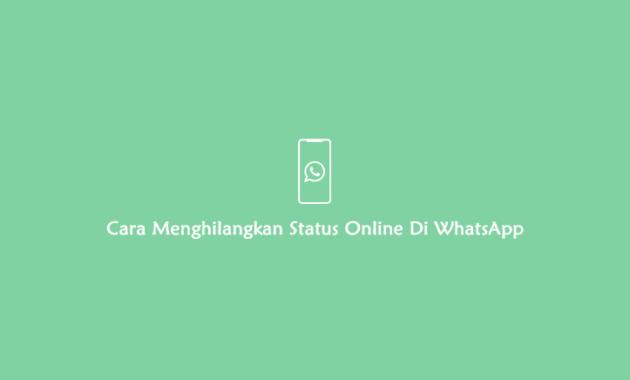cara menyembunyikan status online di whatsapp