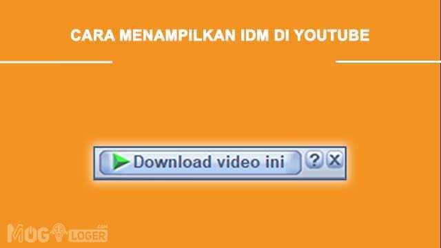 cara menampilkan idm di youtube secara otomatis