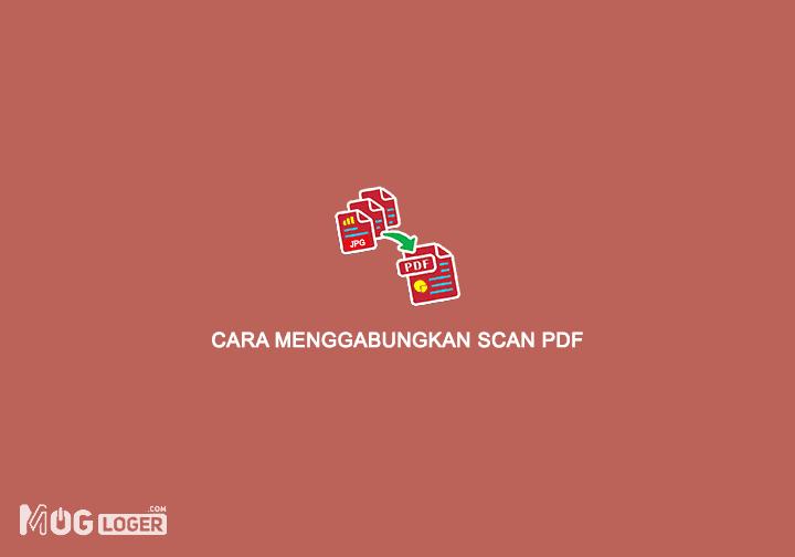 cara menggabungkan scan pdf