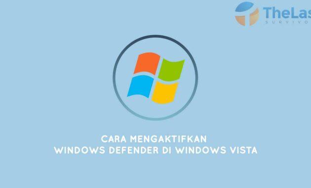 mengaktifkan windows defender di windows vista