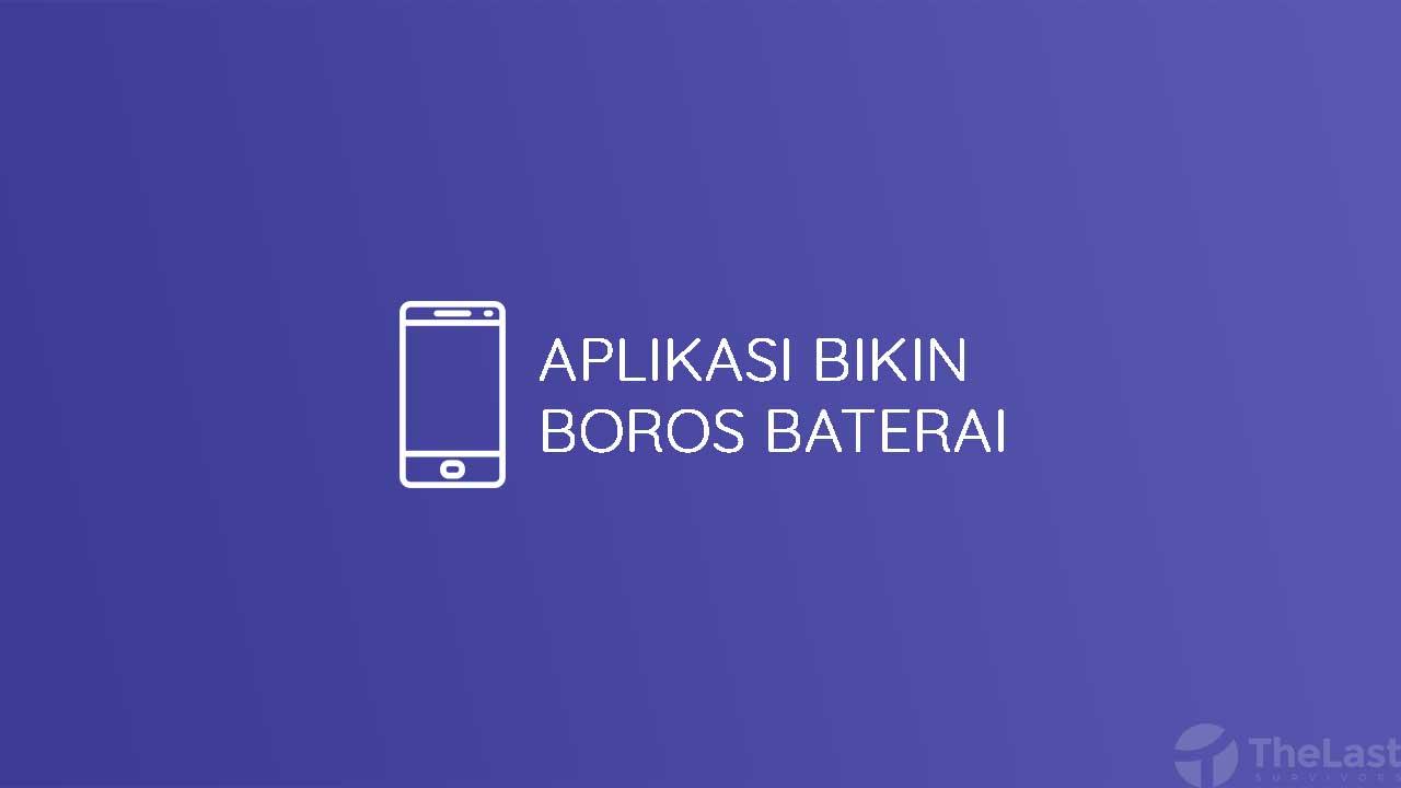 Aplikasi Bikin Boros Baterai