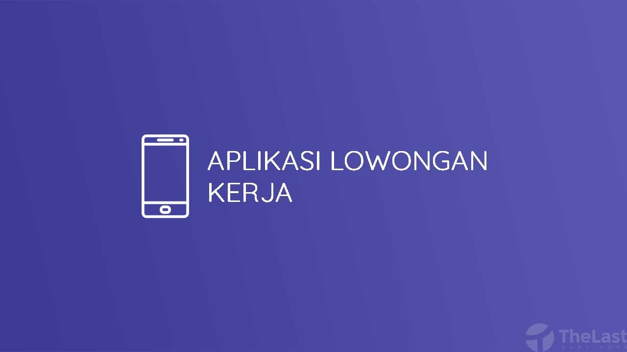 Aplikasi Lowongan Kerja