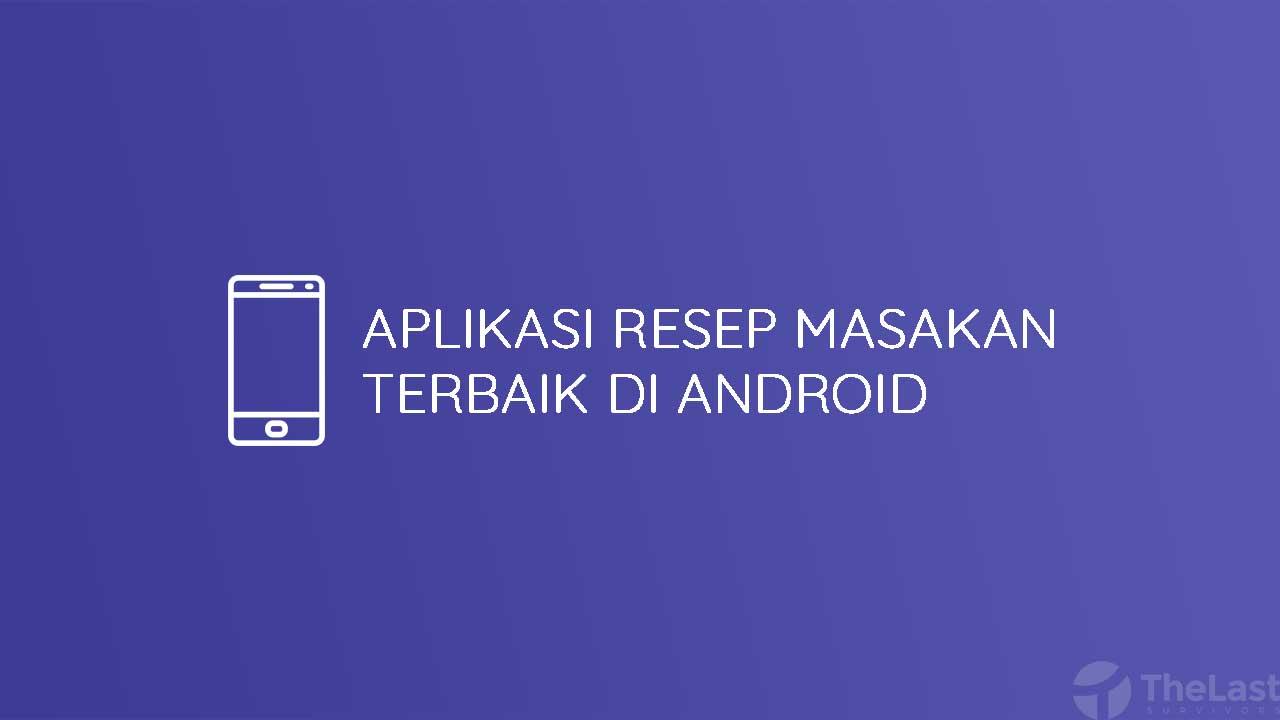 Aplikasi Resep Masakan Terbaik Di Android