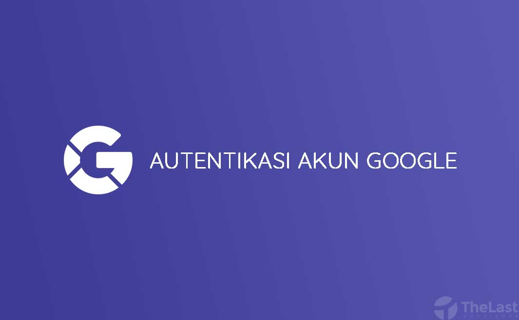 Autentikasi Akun Google
