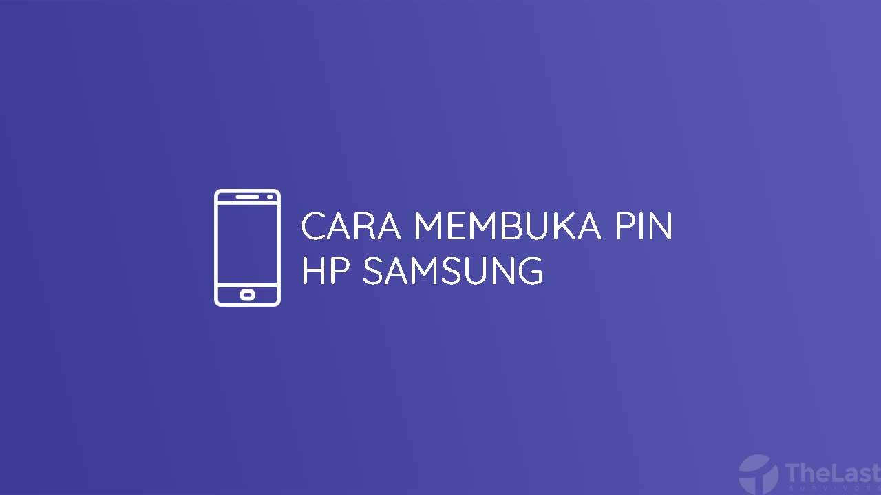 Cara Membuka Pin Hp Samsung