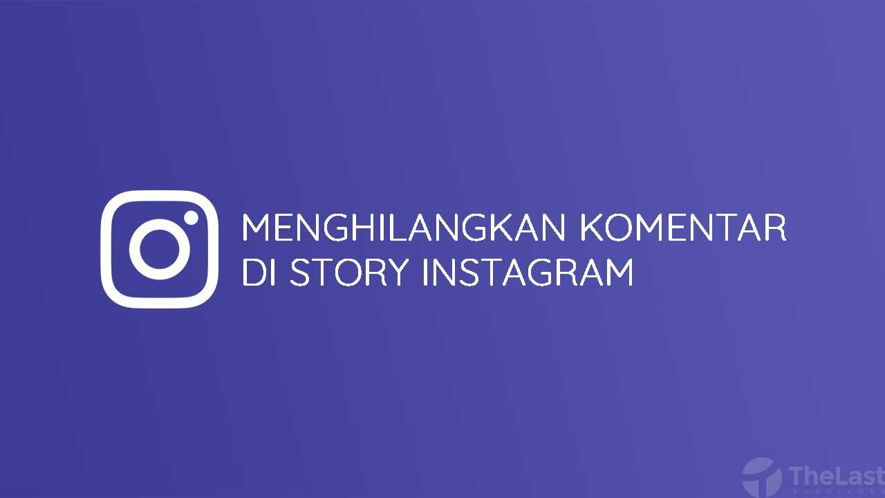 Cara Menghilangkan Komentar Di Story Instagram