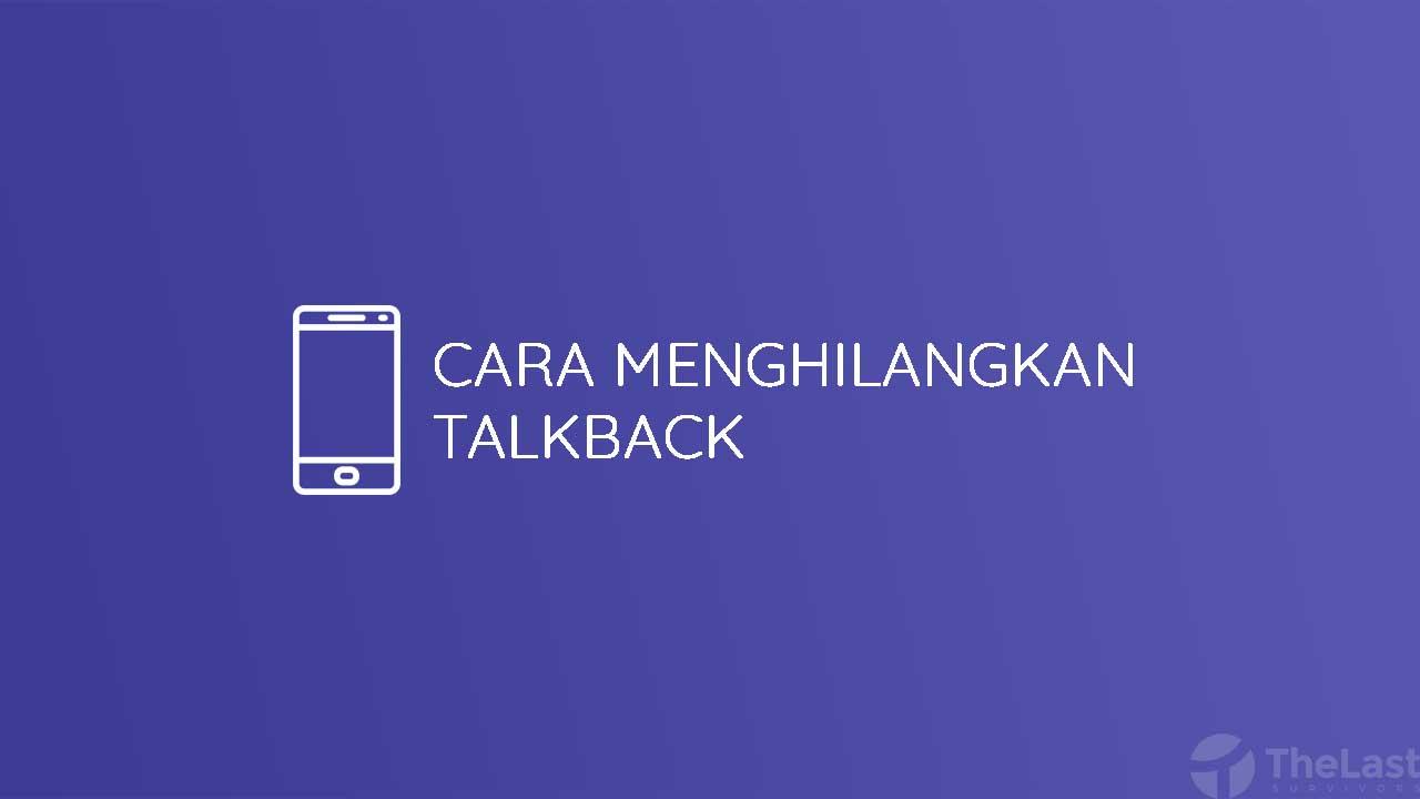 Cara Menghilangkan Talkback
