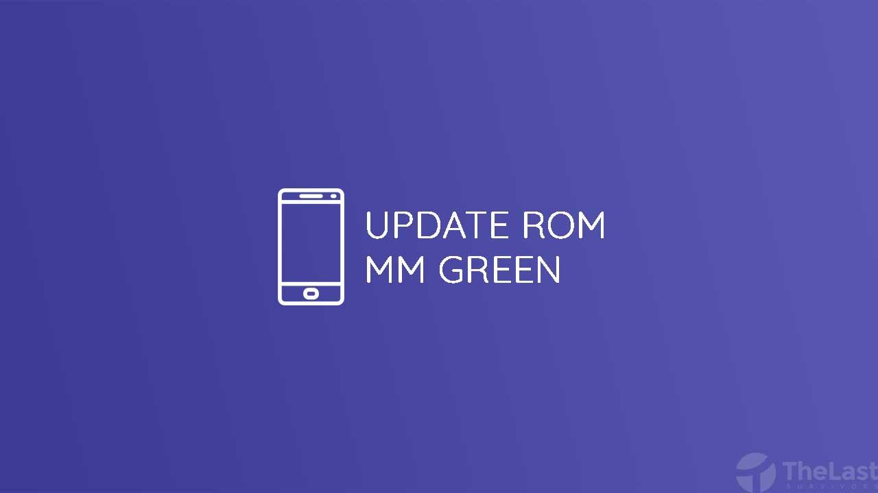 Update Rom Mm Green