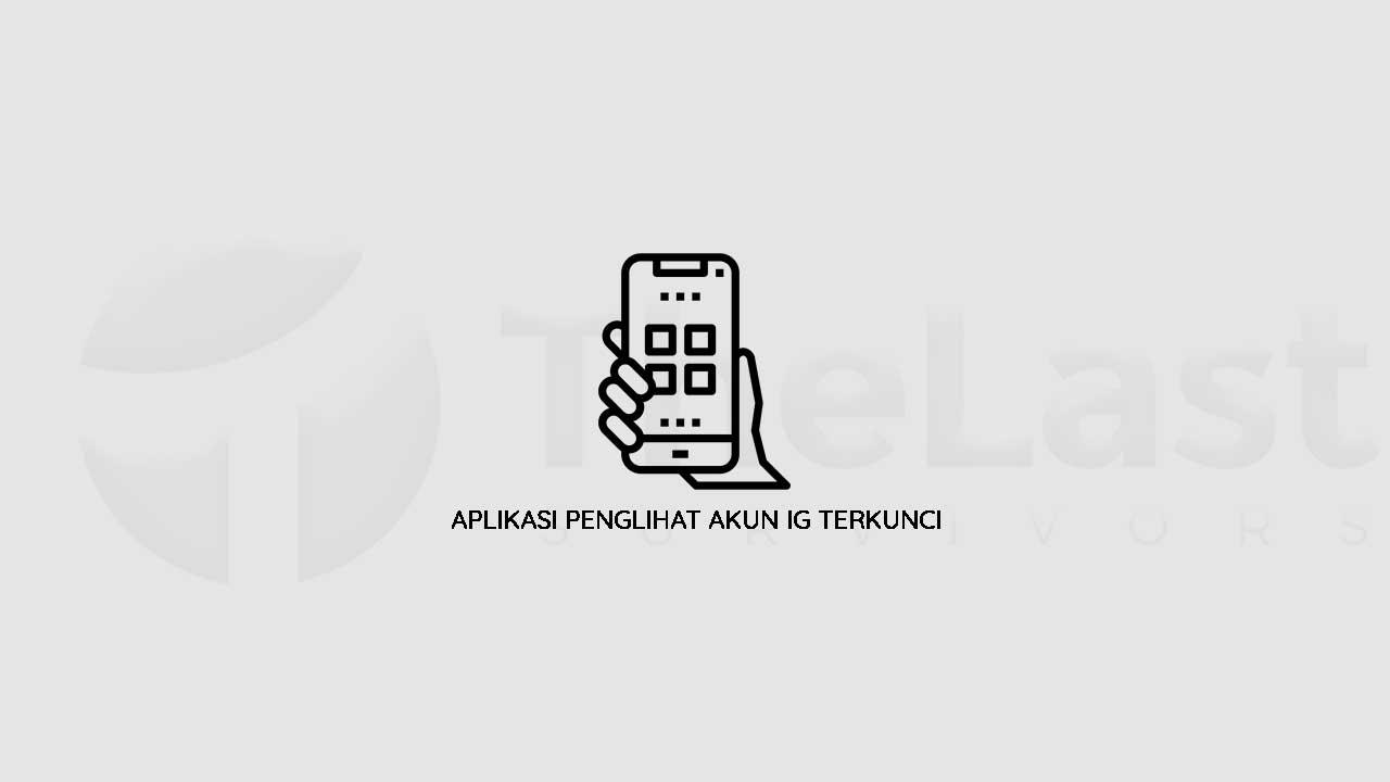 Aplikasi Penglihat Akun Ig Terkunci