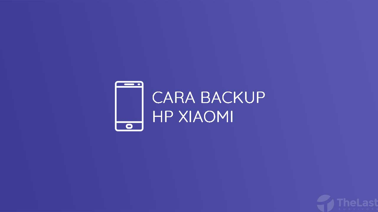 Cara Backup Hp Xiaomi