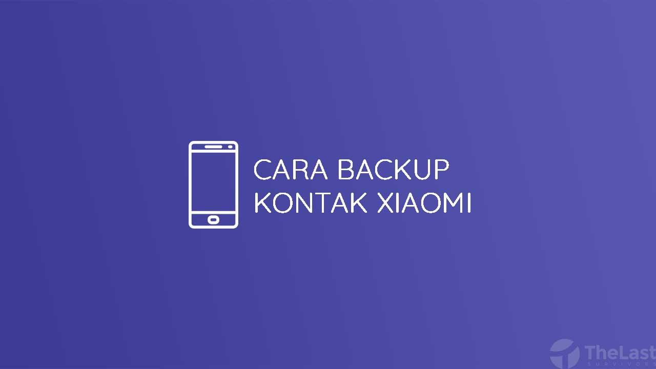 Cara Backup Kontak Xiaomi
