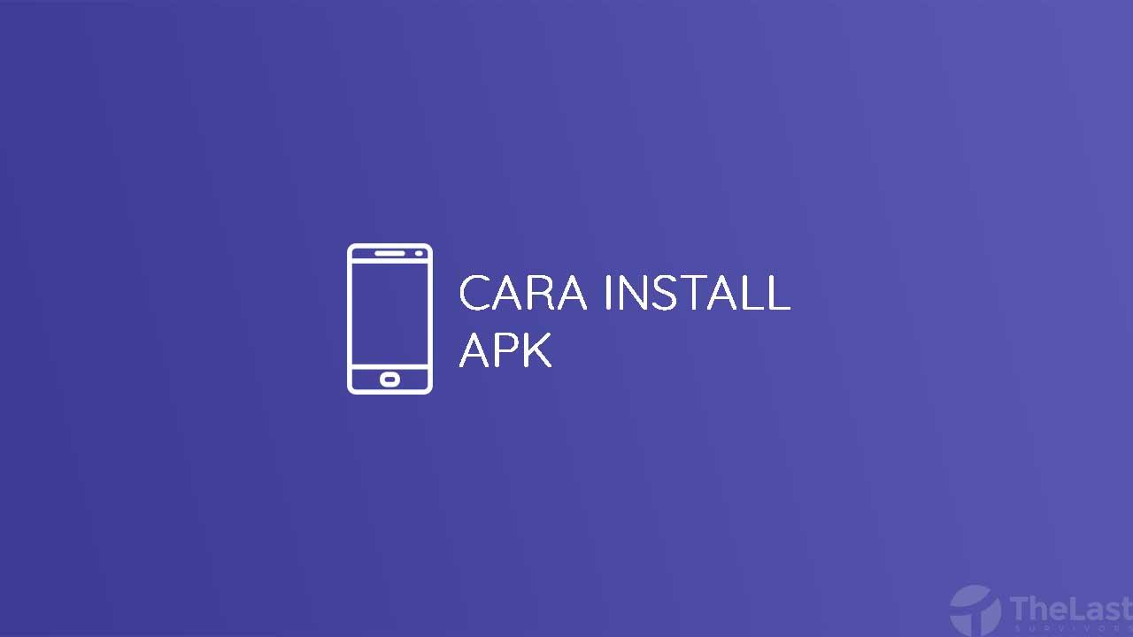 Cara Install Apk