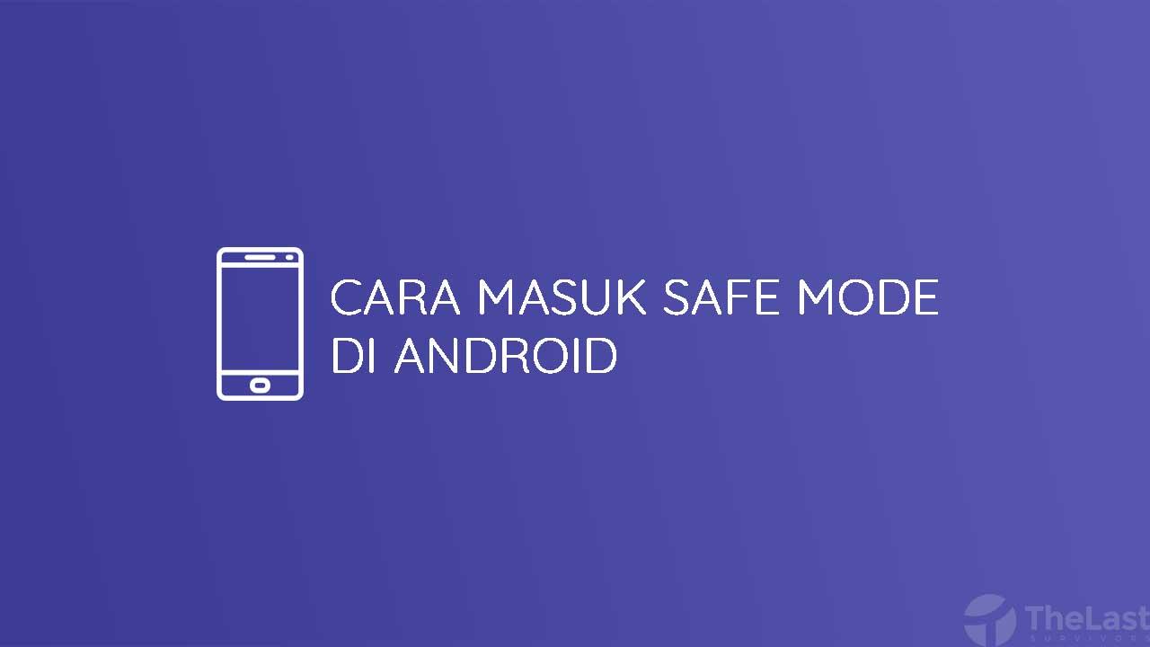 Cara Masuk Safe Mode Android