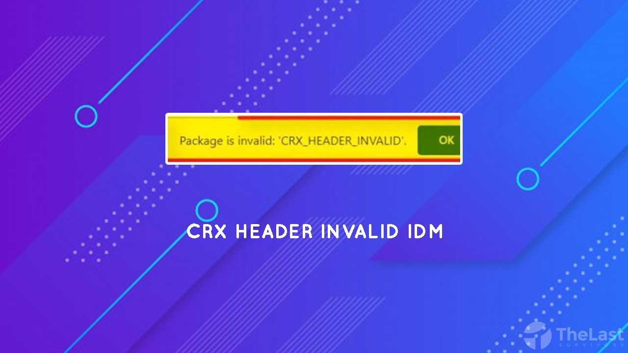 crx header invalid idm