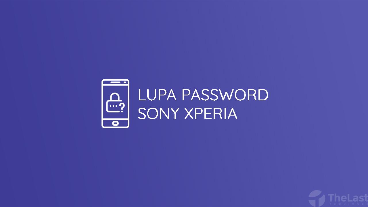 lupa password sony xperia