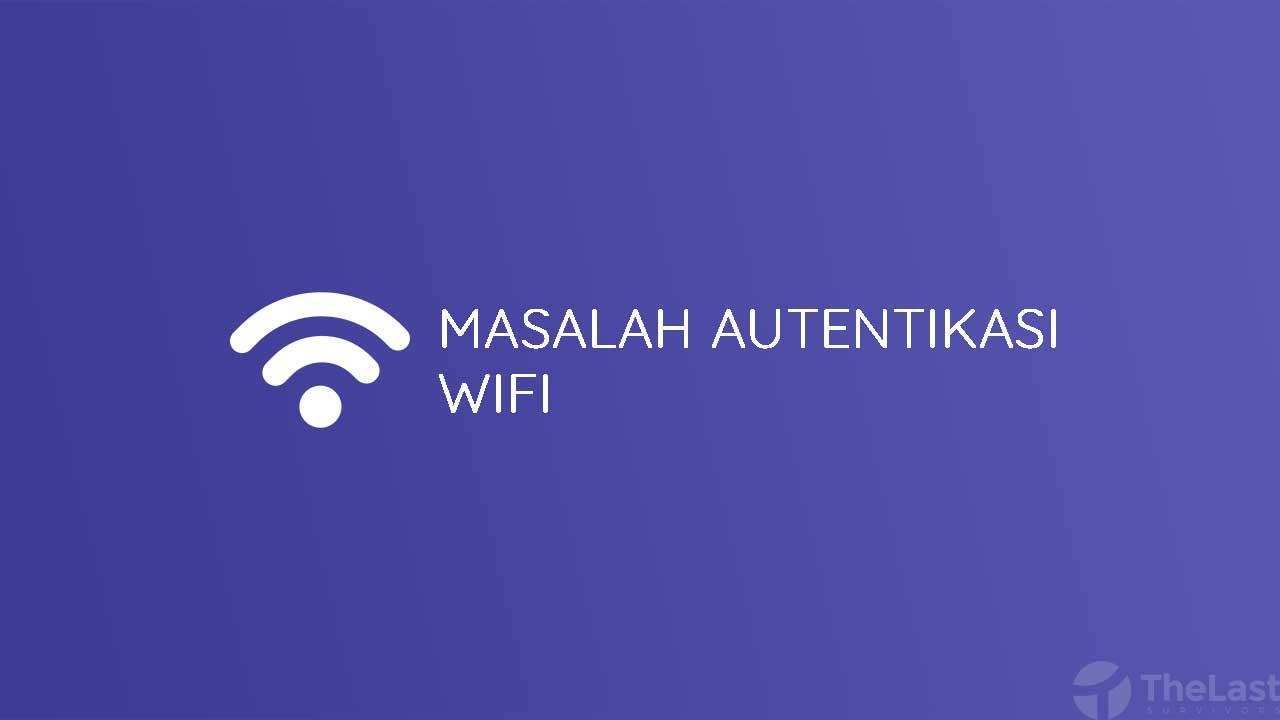 Masalah Autentikasi Wifi