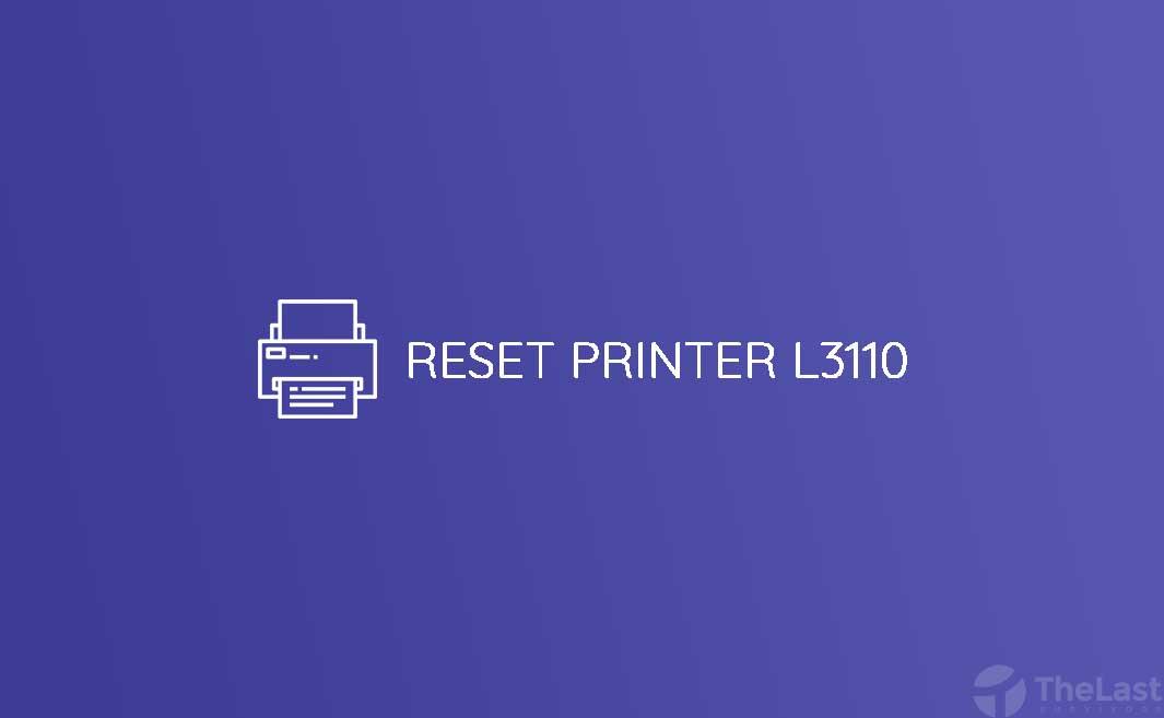 cara mengatasi printer epson l3110 lampu berkedip