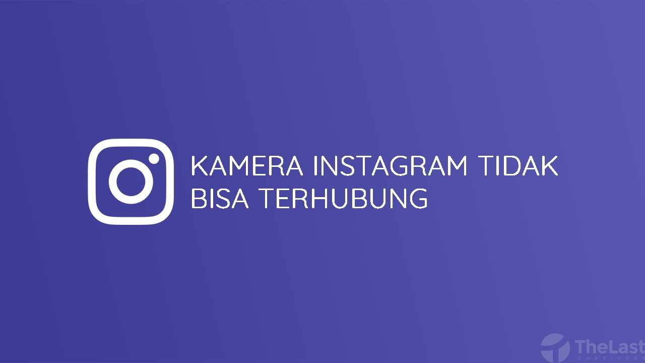 Kamera Instagram Tidak Dapat Terhubung
