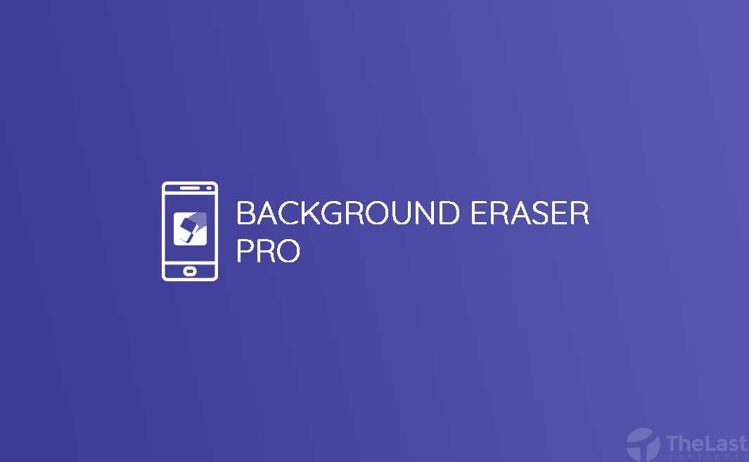 download background eraser mod