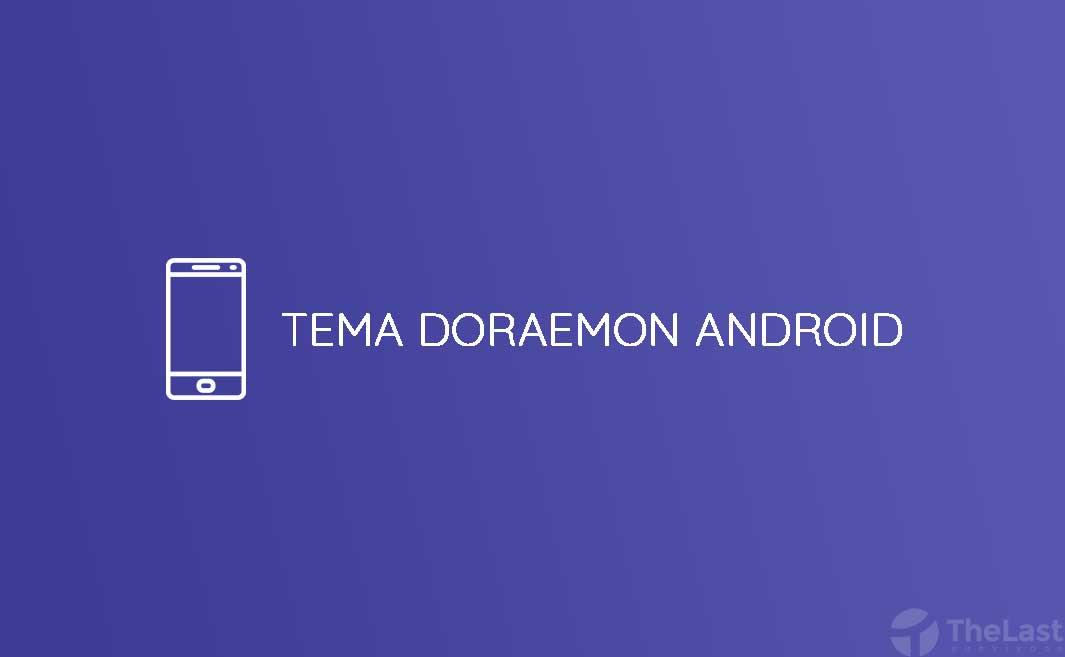 Download tema doraemon untuk android
