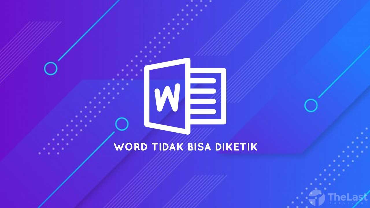 Cara Memperbaiki Microsoft Word yang Tidak Bisa Diketik