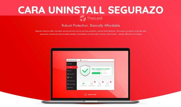 √ 5 Cara Uninstall Segurazo Di Windows 10 Sampai Bersih