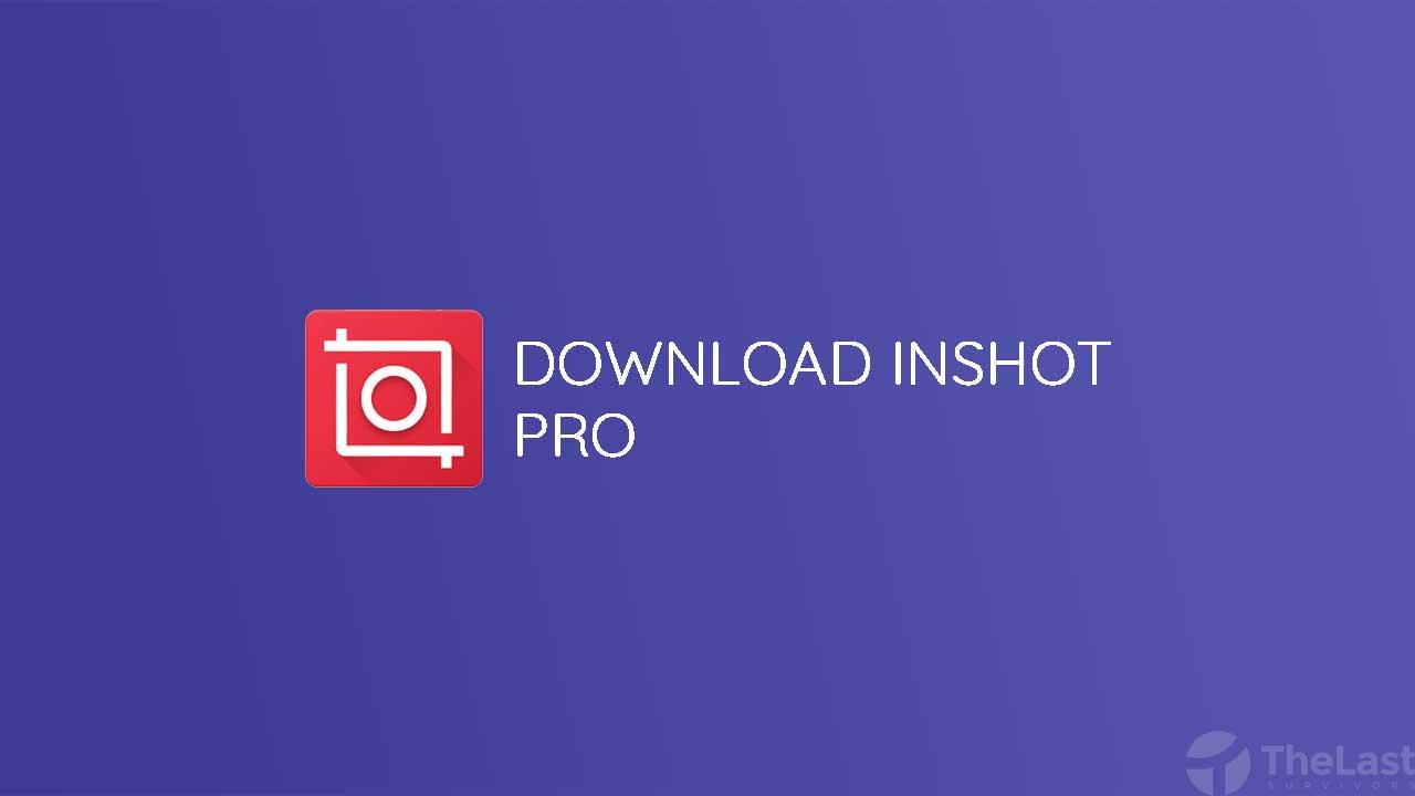 Download Inshot Pro