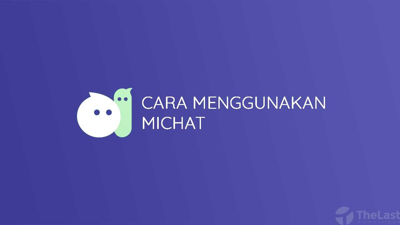 Cara Menggunakan Michat Dengan Mudah
