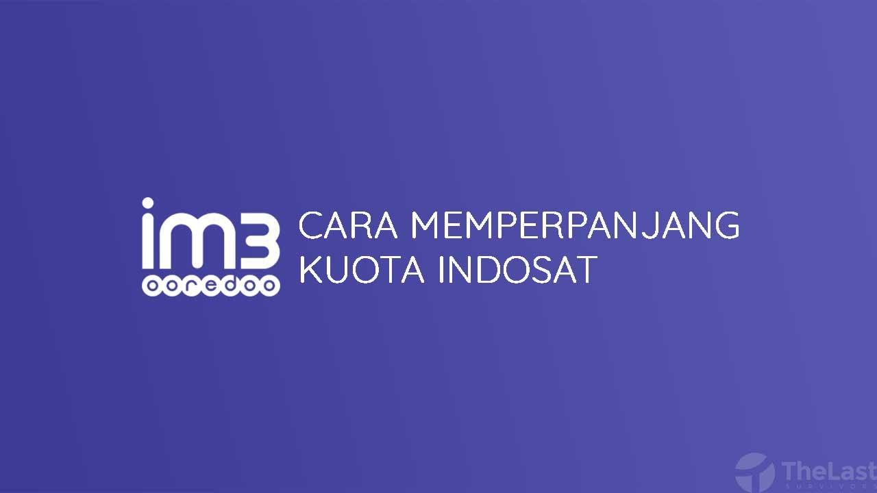 Cara Memperpanjang Kuota Indosat