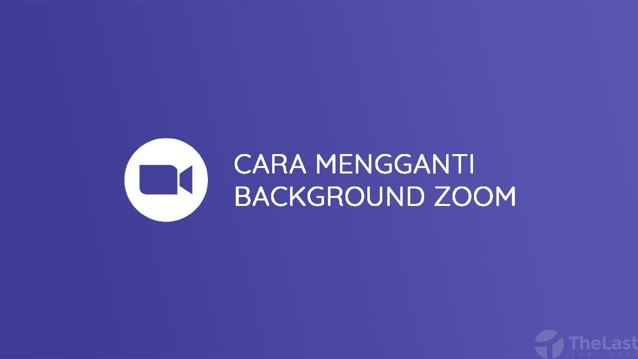 Cara Mengganti Background Zoom