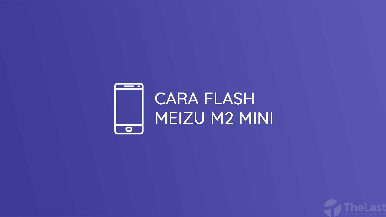 Cara Flash Meizu M2 Mini