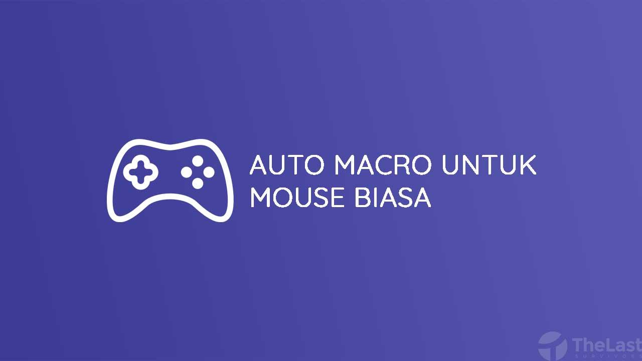 Auto Macro untuk Mouse Biasa