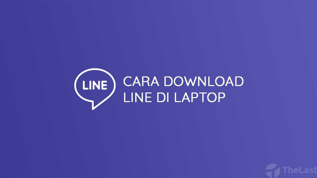Cara Download Line Di Laptop