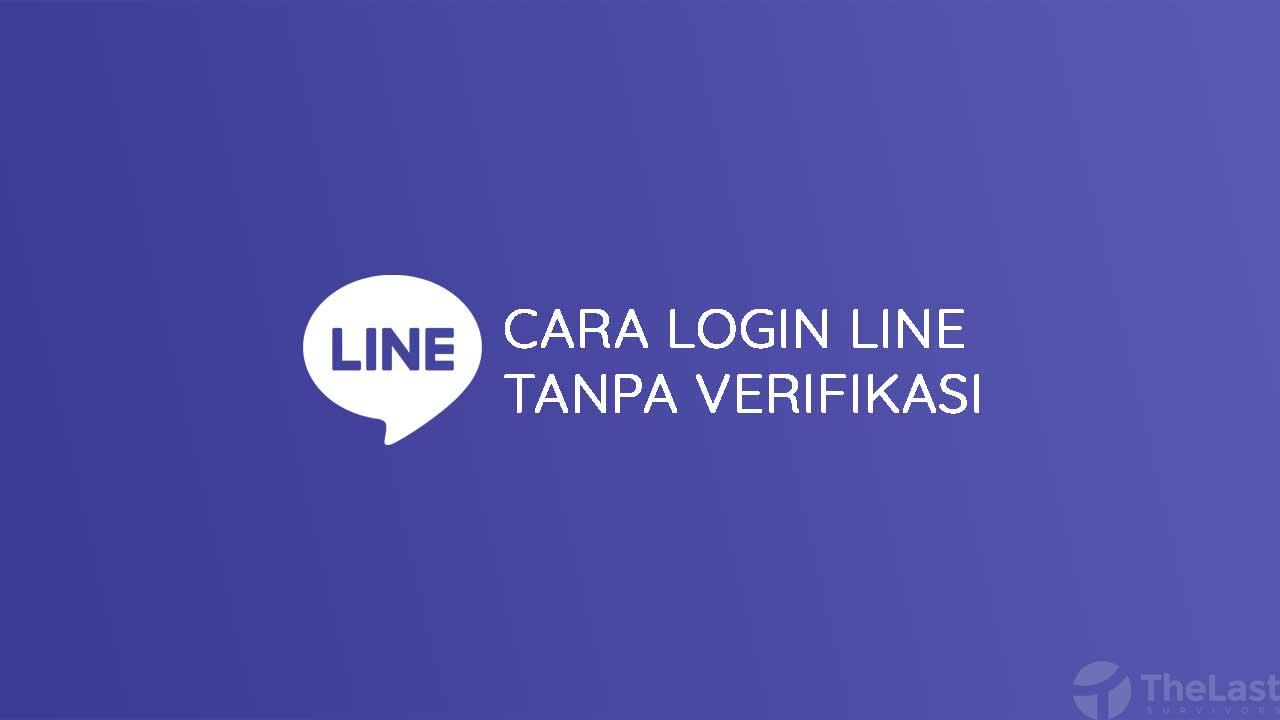 Cara Login Line Tanpa Verifikasi