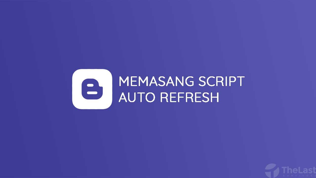 Cara Memasang Script Auto Refresh