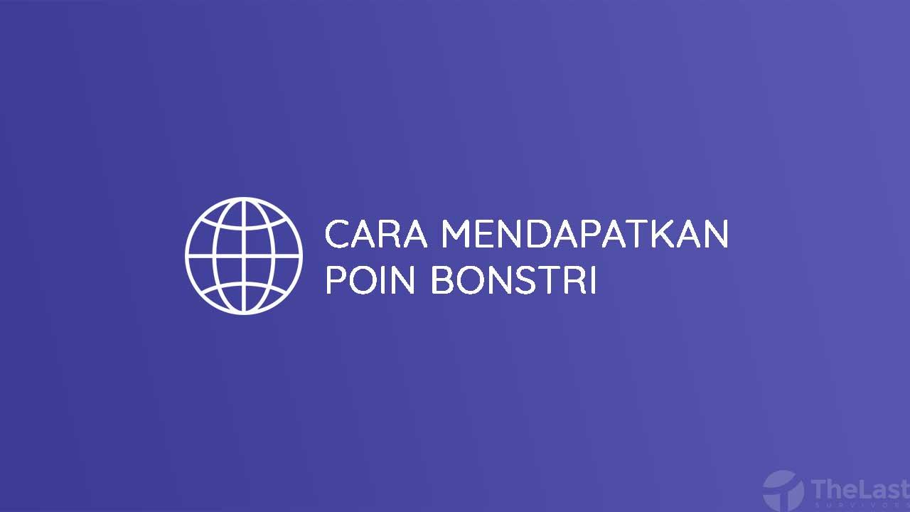 Cara Mendapatkan Poin Bonstri