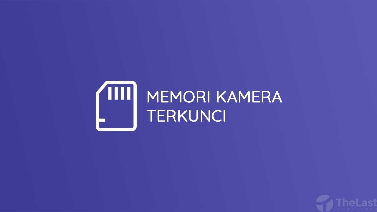 Cara Mengatasi Memori Kamera Terkunci