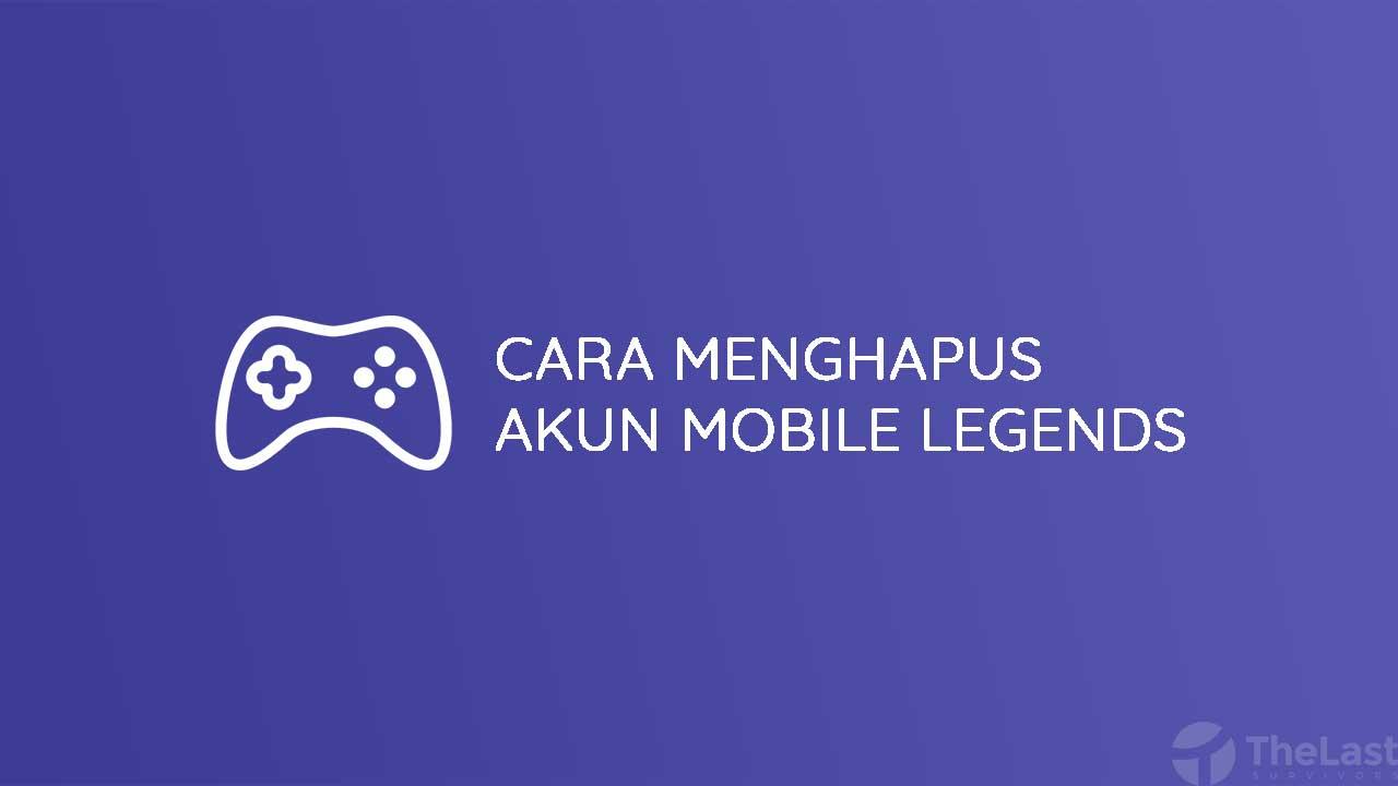 Cara Menghapus Akun Mobile Legends
