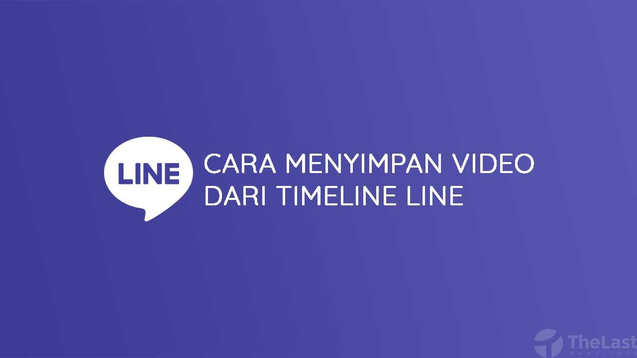 Cara Menyimpan Video Dari Timeline Line