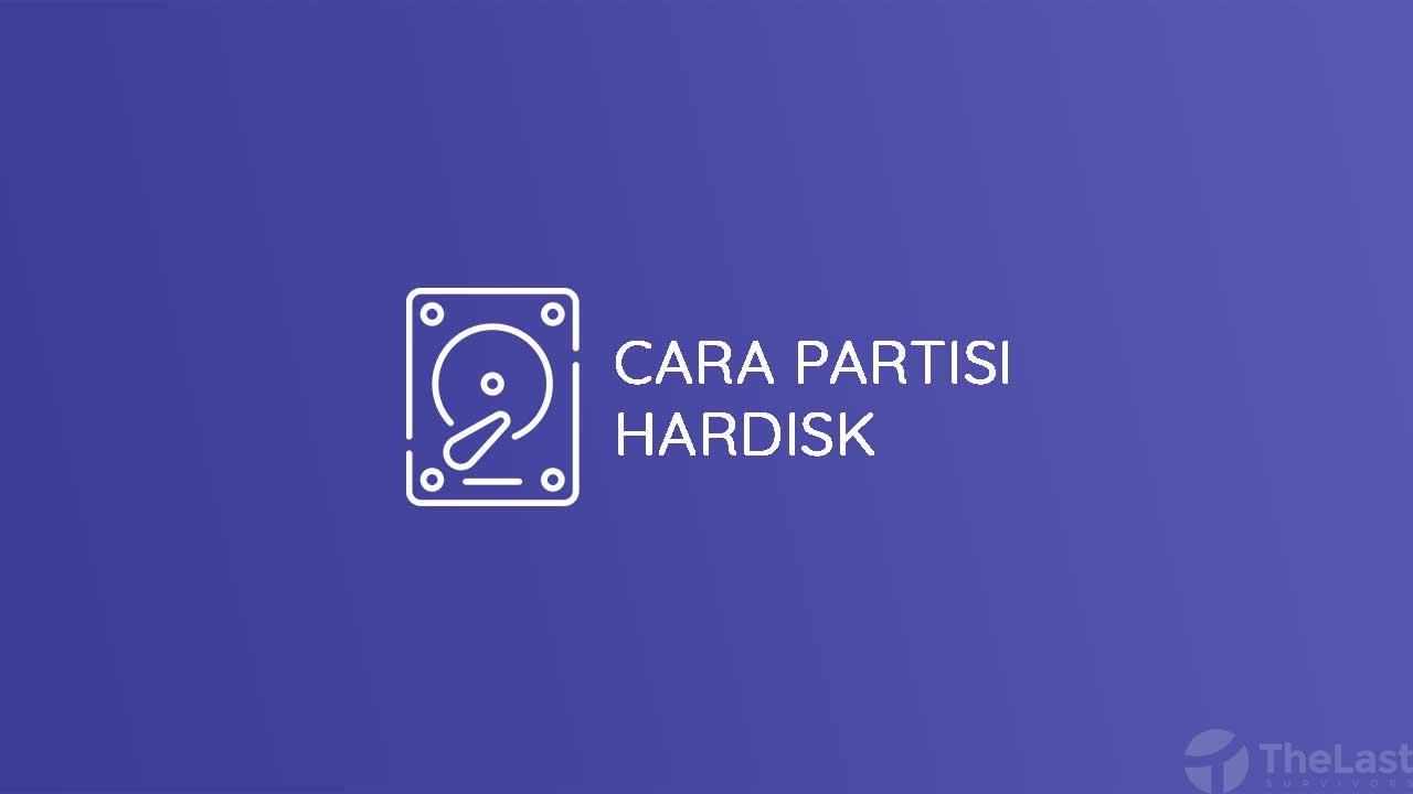 Cara Partisi Hardisk
