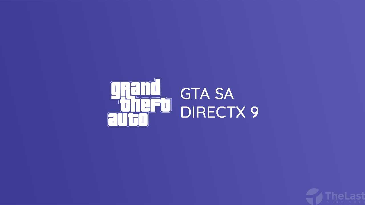 GTA SA DirectX 9