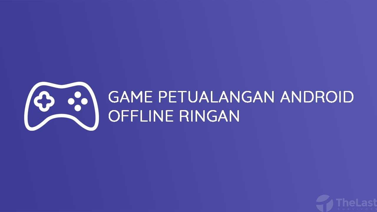 Penggemar game offline pastinya akan berencana untuk download download game petualangan, saya punya rekomendasi game yang ringan dengan ukuran kecil.