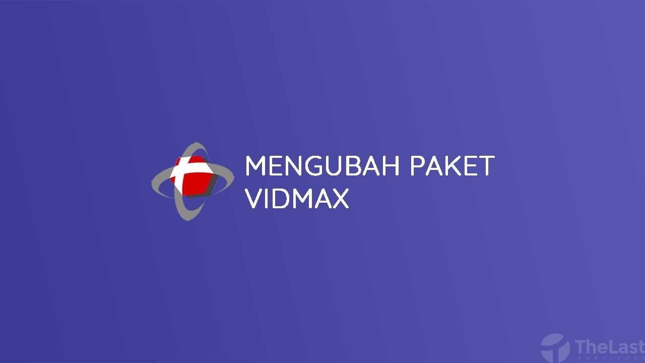 Mengubah Paket Vidmax