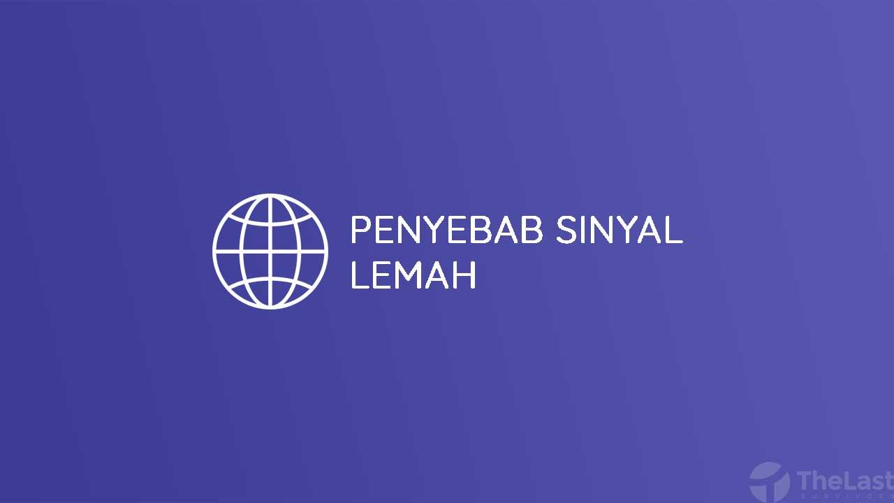Penyebab Sinyal Lemah