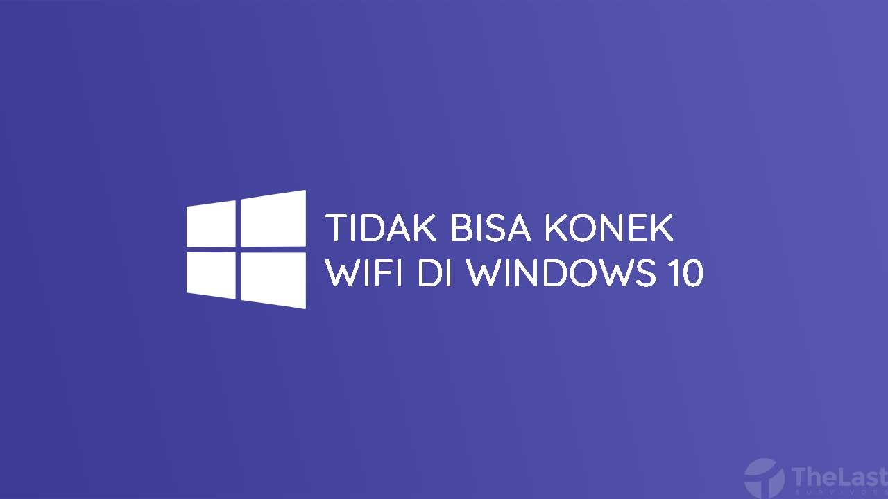 Wifi Tidak Bisa Konek Internet Di Windows 10