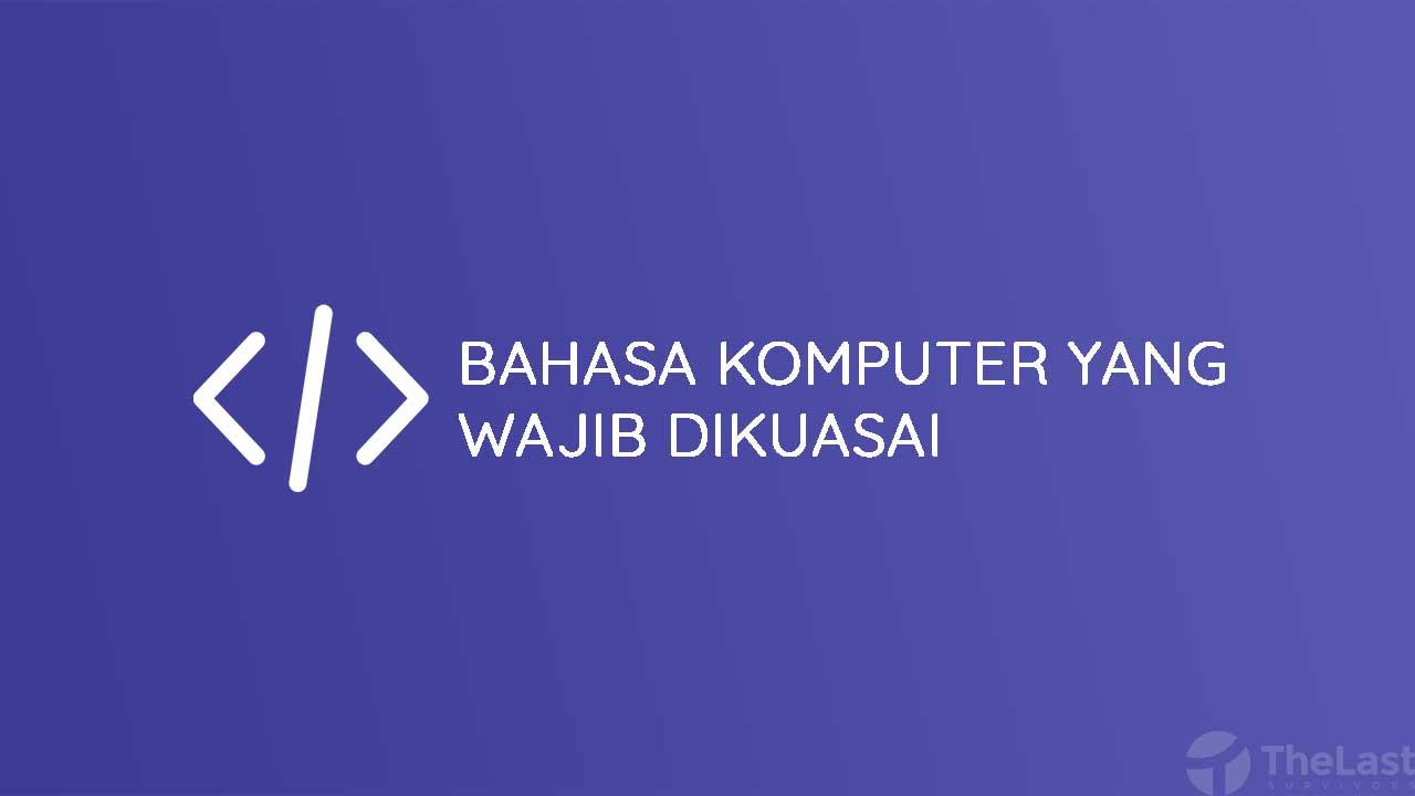 Bahasa Komputer yang Wajib Dikuasai